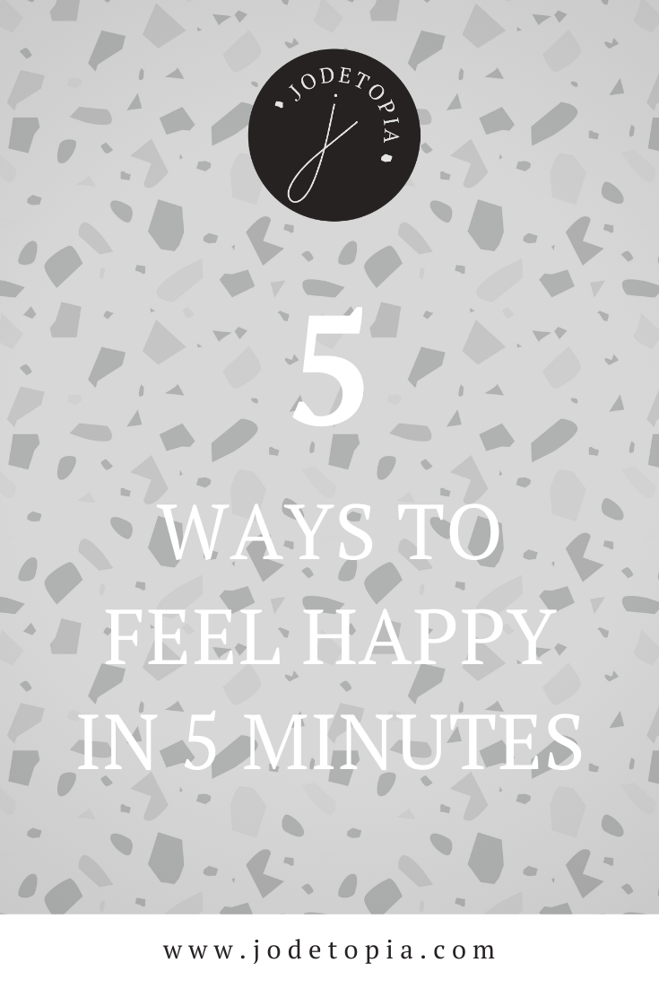 5 WAYS TO FEEL HAPPY IN 5 MINUTES PINTEREST GRAPHIC