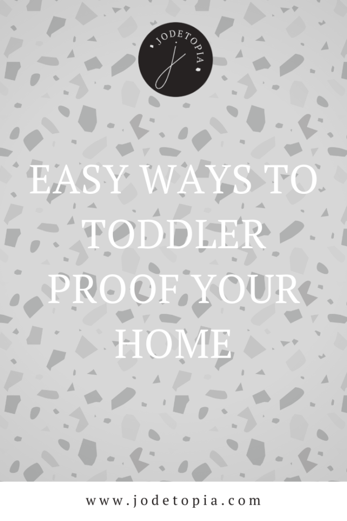 Easy ways to toddler proof your home pinterest image